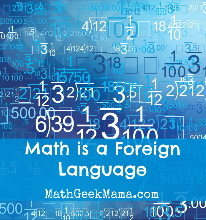 Math is a Foreign Language So Treat it Like One!
