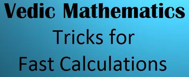 What is Vedic Mathematics and How Vedic Maths is Important