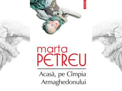 recenzie carte Acasă, pe Cîmpia Armaghedonului roman Marta Petreu slider