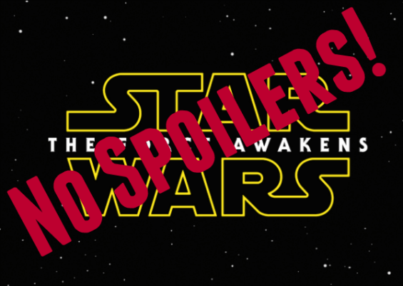 Star Wars The Force Awakens - no spoilers