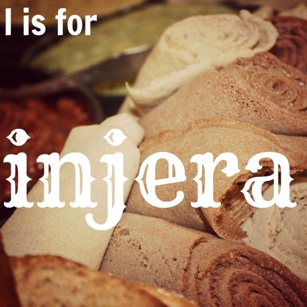 I is for Injera - #AtoZChallenge