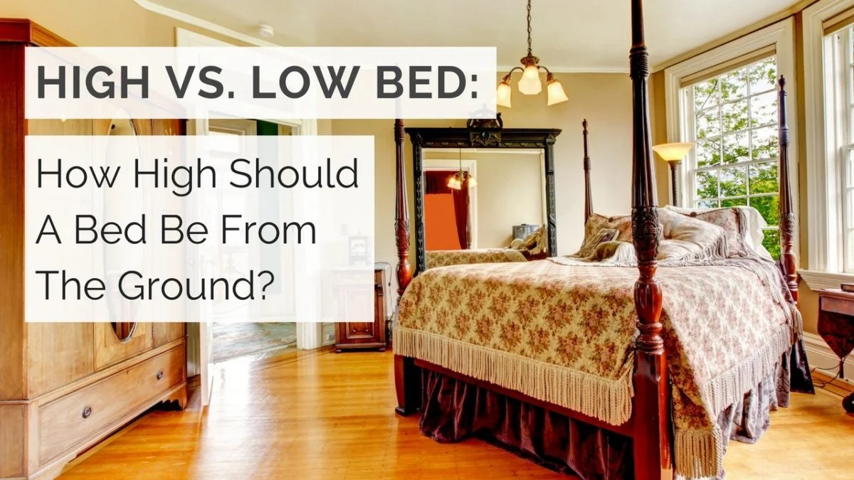 Is A Platform Bed Comfortable High Vs Low Bed How High Should A Bed Be From The Ground