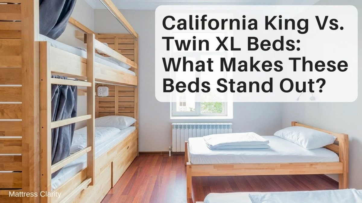 King Mattress Vs California King California King Vs Twin Xl Beds What Makes These Beds Stand Out