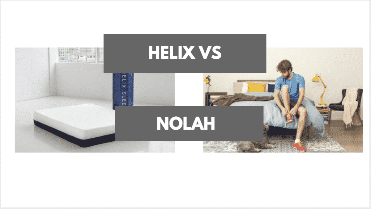 Helix Vs Loom And Leaf Nolah Vs Helix Which Should You Choose
