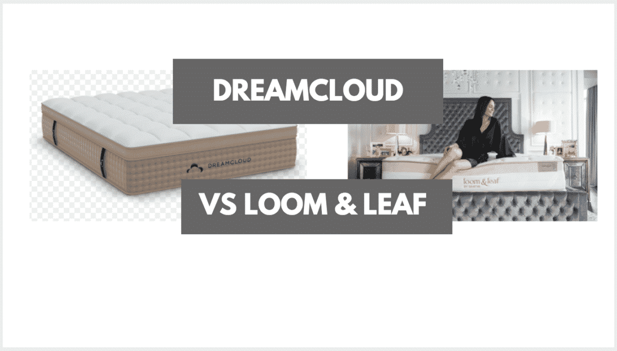Helix Vs Loom And Leaf Dreamcloud Vs Loom Leaf Which Should You Get