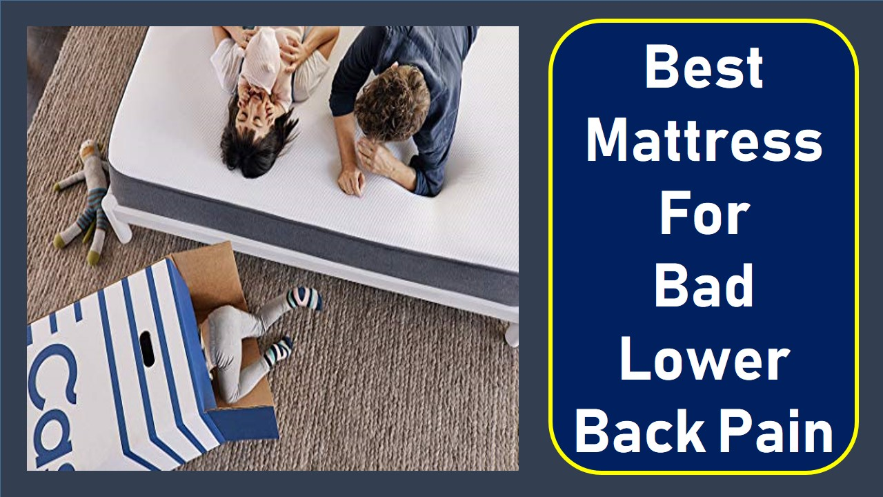 What Kind Of Mattress Is Good For Back Pain The 08 Best Mattressess For Bad Lower Back Pain Mattress Ever