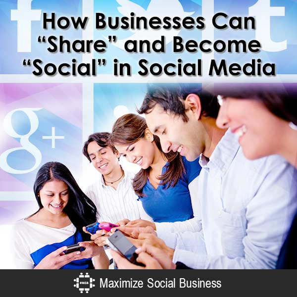 How-Businesses-Can-Share-and-Become-Social-in-Social-Media-600x600-V1