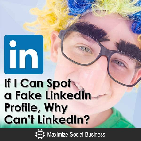 If-I-Can-Spot-a-Fake-LinkedIn-Profile-Why-Cant-LinkedIn-600x600-V3