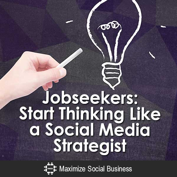 Jobseekers-Start-Thinking-Like-a-Social-Media-Strategist-V3