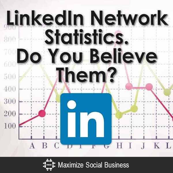 LinkedIn-Network-Statistics-Do-You-Believe-Them-V1