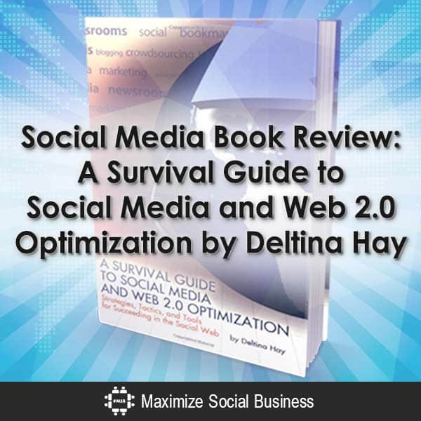 Social-Media-Book-Review-A-Survival-Guide-to-Social-Media-and-Web-20-Optimization-by-Deltina-Hay-V2