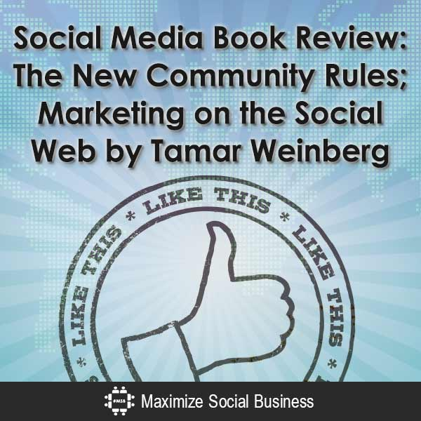 Social-Media-Book-Review--The-New-Community-Rules-Marketing-on-the-Social-Web-by-Tamar-Weinberg-V2