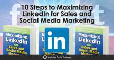 10 Steps to Maximizing LinkedIn for Sales and Social Media Marketing