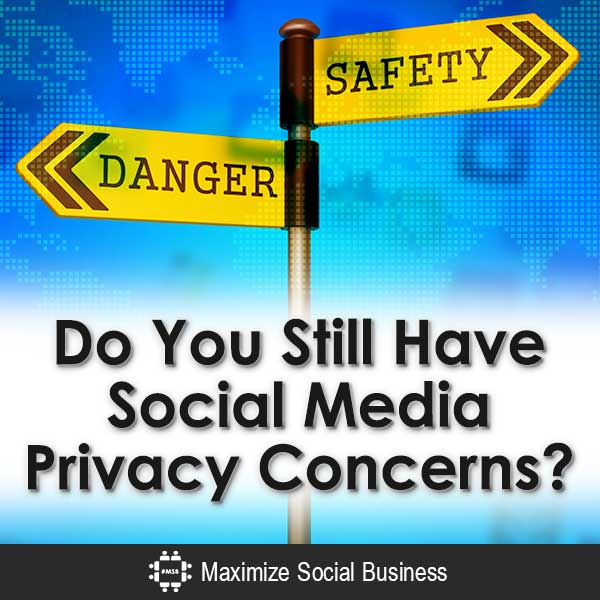 Do-You-Still-Have-Social-Media-Privacy-Concerns-V3 copy