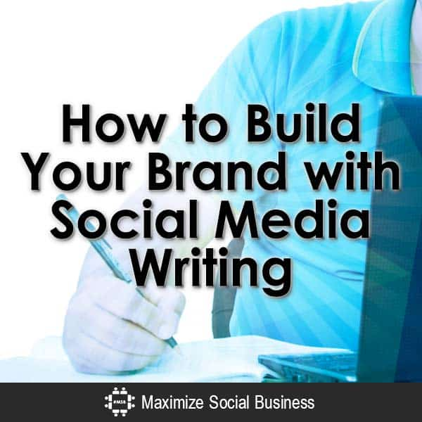 How-to-Build-Your-Brand-with-Social-Media-Writing-V3 copy