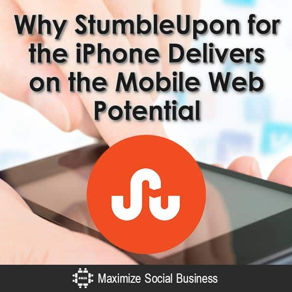 Why-StumbleUpon-for-the-iPhone-Delivers-on-the-Mobile-Web-Potential-V1 copy