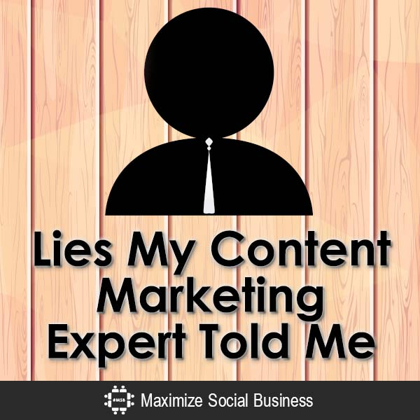 Lies-My-Content-Marketing-Expert-Told-Me-V1 copy