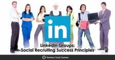 LinkedIn Groups: Social Recruiting Success Principles
