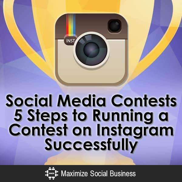 Social-Media-Contests-5-Steps-to-Running-a-Contest-on-Instagram-Successfully-V1 copy