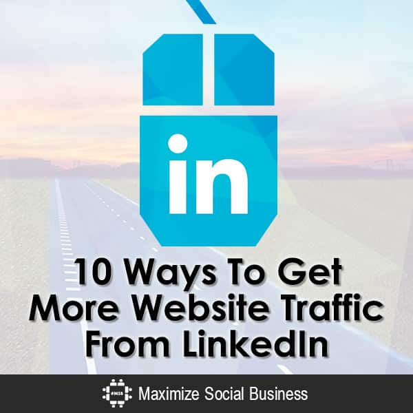 10-Ways-To-Get-More-Website-Traffic-From-LinkedIn-V3