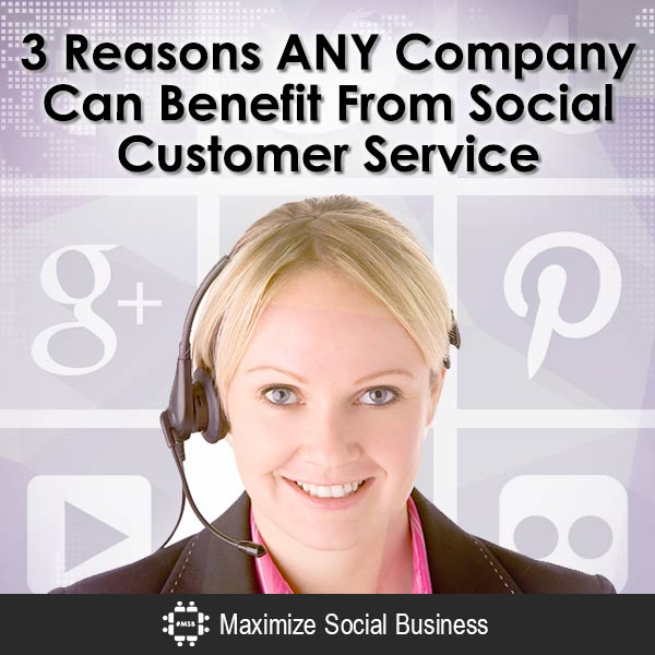 3-Reasons-ANY-Company-Can-Benefit-From-Social-Customer-Service-V3