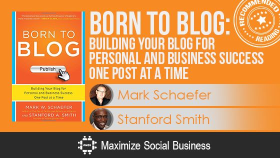 Born to Blog by Mark Schaefer and Stanford Smith - Recommended Social Media Book