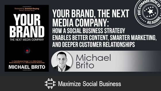 Your Brand: The Next Media Company by Michael Brito - Recommended Social Media Book