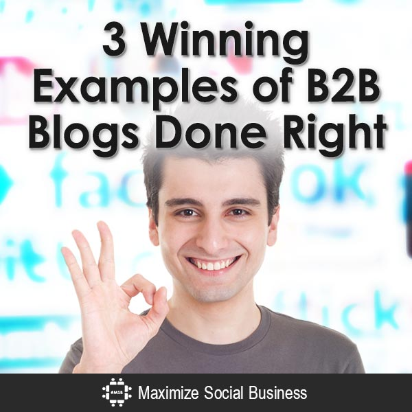 3-Winning-Examples-of-B2B-Blogs-Done-Right-V1 copy