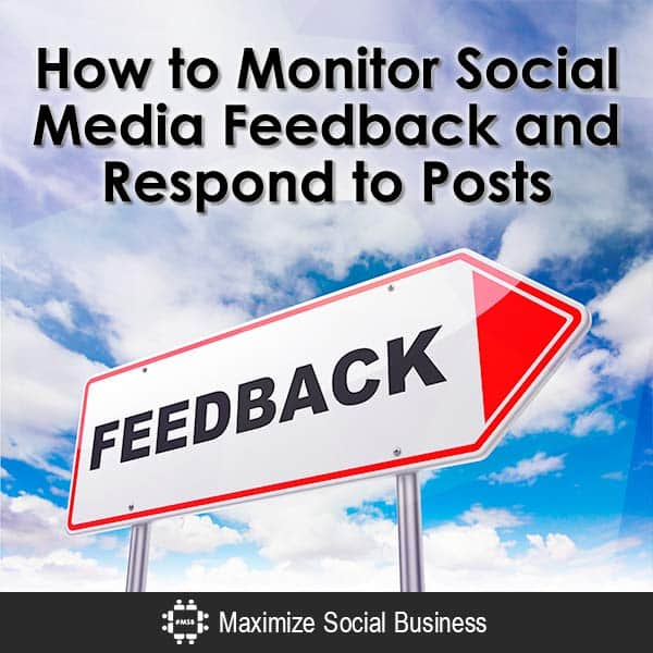 How-to-Monitor-Social-Media-Feedback-and-Respond-to-Posts-600x600-V1