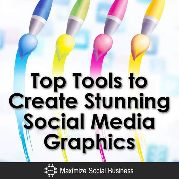 Tools to Create Stunning Social Media Graphics