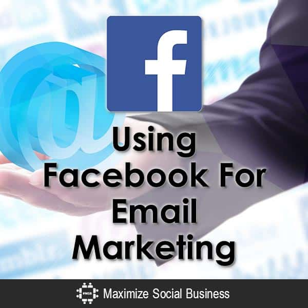 Using Facebook For Email Marketing