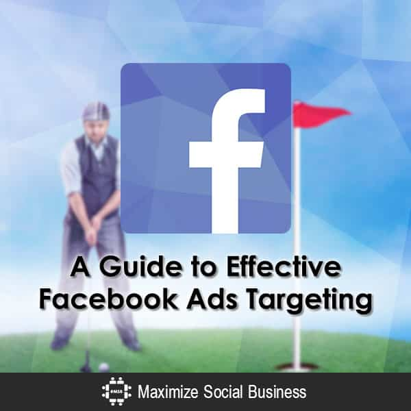 A Guide to Effective Facebook Ads Targeting