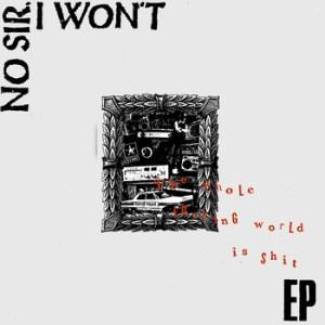 NoSirIWont_Shit