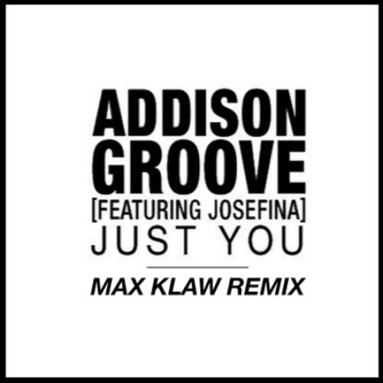 Addison Groove - Just You - (Max Klaw Beatport Contest Remix)