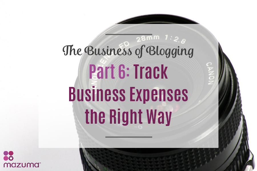 The Business of Blogging Part 6 Track Business Expenses the Right - how to track business expenses
