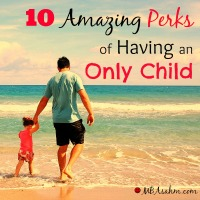 10 Amazing Perks of Having an Only Child