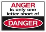 Anger Is Ly E Letter Short Of Danger
