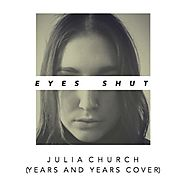 Julia Church - Eyes Shut (Years And Years Cover)