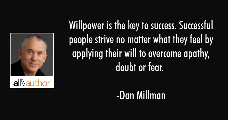 Willpower is the key to success Successful - Quote