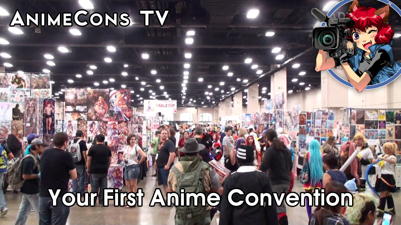 Mp3 Dj Your First Anime Convention - Animecons Tv