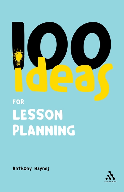 100 Ideas for Lesson Planning (Continuum One Hundreds) Anthony - lesson planning