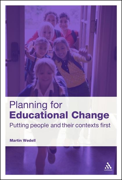 Planning for Educational Change Putting people and their contexts