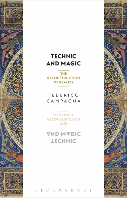 Technic and Magic The Reconstruction of Reality Federico Campagna