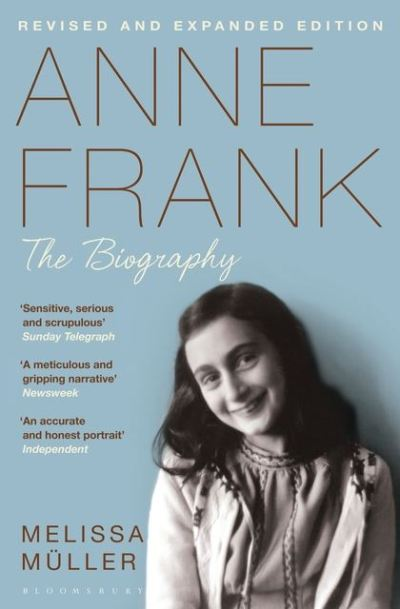 Anne Frank: The Biography: Melissa Müller: Bloomsbury Publishing