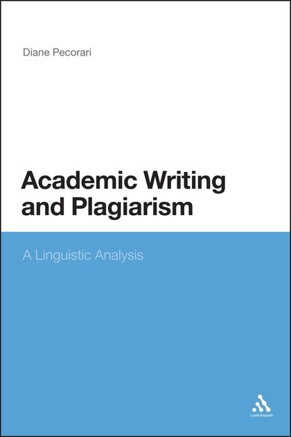Academic Writing and Plagiarism A Linguistic Analysis Diane