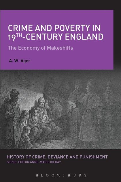 Crime and Poverty in 19th-Century England The Economy of Makeshifts