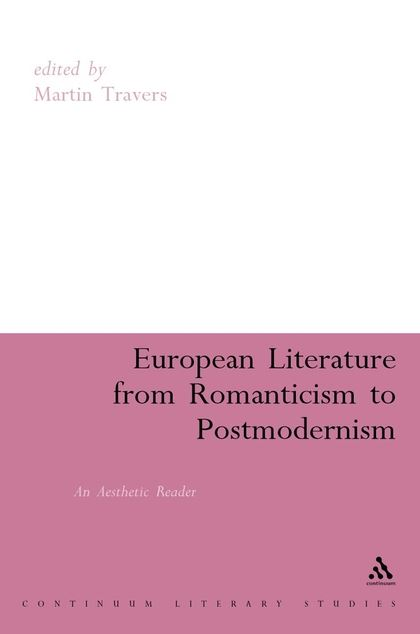 European Literature from Romanticism to Postmodernism A Reader in