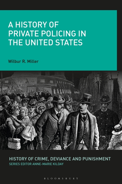 A History of Private Policing in the United States (History of Crime