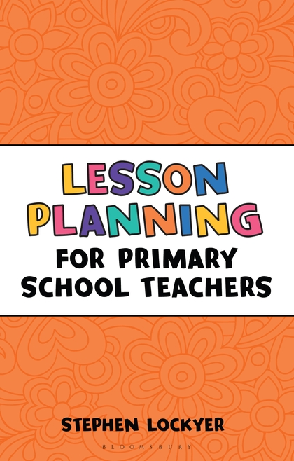 Lesson Planning for Primary School Teachers (Outstanding Teaching - teacher lesson plan