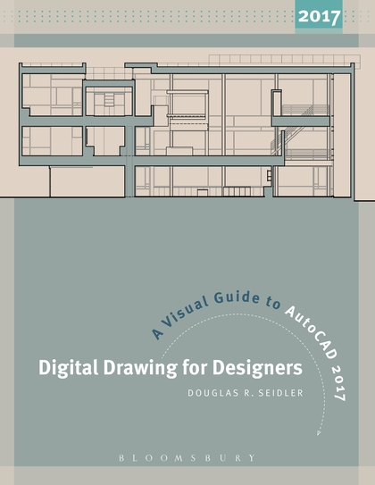 Digital Drawing for Designers A Visual Guide to AutoCAD® 2017
